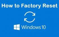 چگونه ویندوز ۱۰ را به تنظیمات کارخانه برگردانیم؟